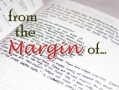 From the Margin of…